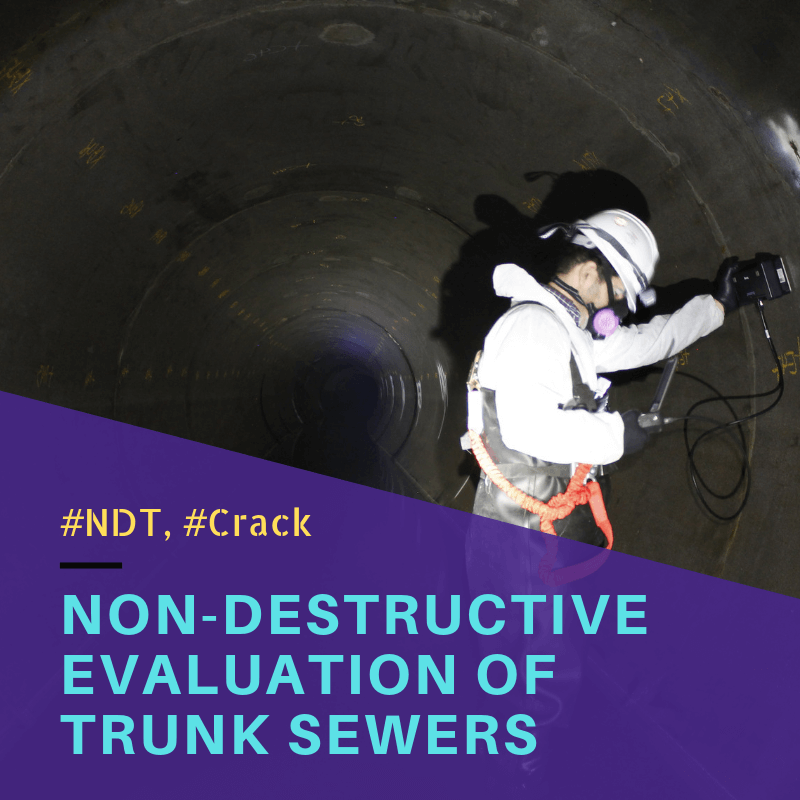 Case Study #5 - NDT of Trunk Sewers