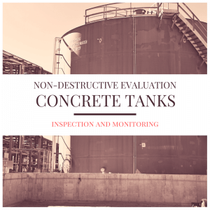 Non-destructive evaluation of concrete tanks