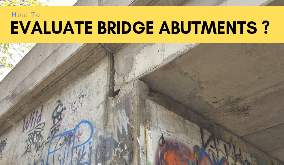 How To Evaluate Bridge Abutments