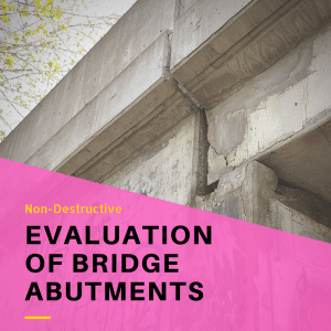 Non-Destructive Evaluation Bridge Abutments