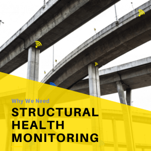 Why We Need Structural Health Monitoring?