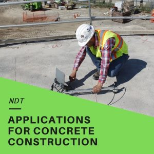 Applications of Nondestructive Testing for Concrete Construction